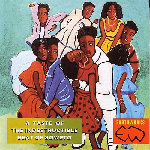 A Taste Of The Indestructible Beat Of Soweto by Various Artists