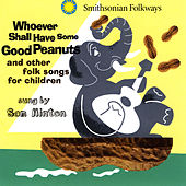 Play & Download Whoever Shall Have Some Good Peanuts by Sam Hinton | Napster