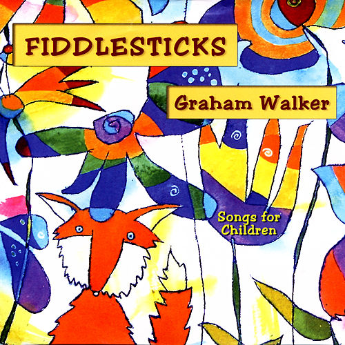 Play & Download Fiddlesticks by Graham Walker | Napster