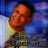 Play & Download Pero Como Te Olvido by El Gringo De La Bachata | Napster