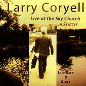 Play & Download Laid Back And Blues by Larry Coryell | Napster
