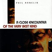 Play & Download A Close Encounter Of The Very Best Kind by Phil Ranelin | Napster
