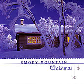 Play & Download Smokey Mountain Christmas by Smoky Mountain Christmas | Napster