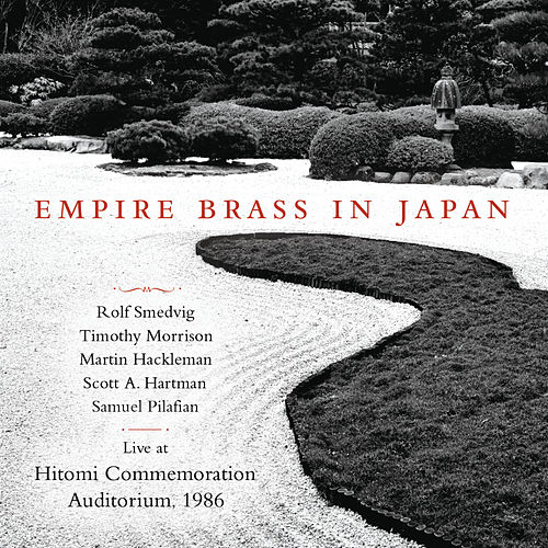 Play & Download Empire Brass In Japan (Live at Hitomi Commemoration Auditorium, 1986) by Various Artists | Napster