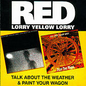 Talk About The Weather/Paint Your Wagon by Red Lorry Yellow Lorry