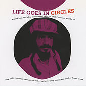 Play & Download Life Goes In Circles: Sounds From The Talent Corporation / 1974 to 1979 by Various Artists | Napster