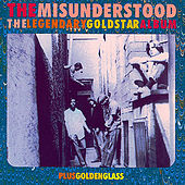 The Legendary Goldstar Album & Golden Glass by Misunderstood