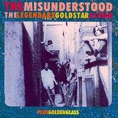 Play & Download The Legendary Goldstar Album & Golden Glass by Misunderstood | Napster