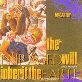 The Enraged Will Inherit The Earth (+Rarities) by McCarthy
