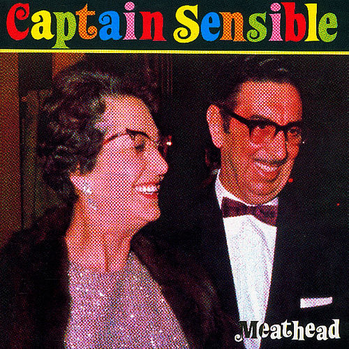 Play & Download Meathead by Captain Sensible | Napster