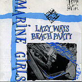 Play & Download Lazy Ways/Beach Paty by Marine Girls | Napster
