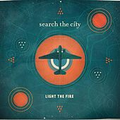 Light the Fire by Search The City