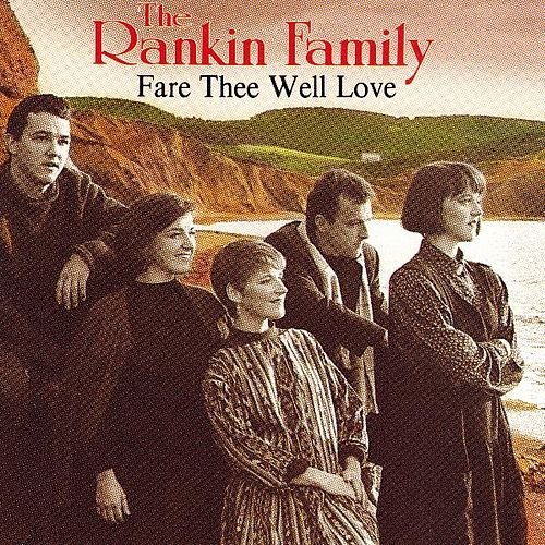 Play & Download Fare Thee Well Love by Rankin Family | Napster
