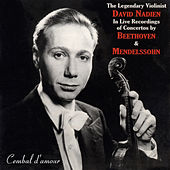 Play & Download The Legendary Violinist David Nadien in Live Recordings of Concertos by Beethoven & Mendelssohn by David Nadien | Napster