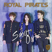 Play & Download Shout Out by Royal Pirates | Napster