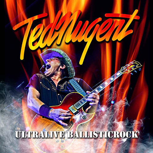 Play & Download Ultralive Ballisticrock (Live) by Ted Nugent | Napster