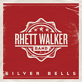 Play & Download Silver Bells by Rhett Walker Band | Napster