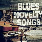 Play & Download Blues Novelty Songs by Various Artists | Napster