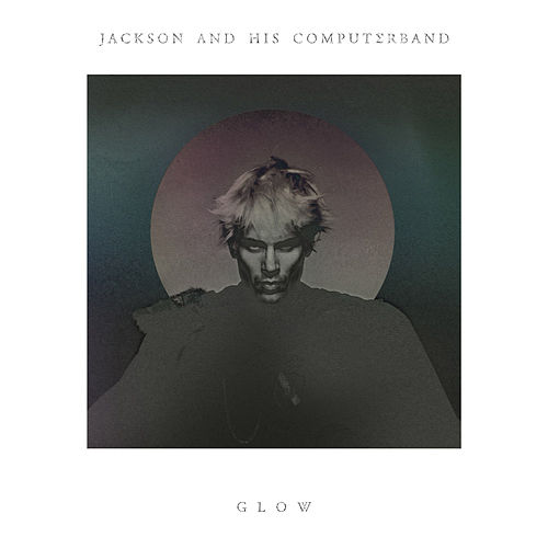 Play & Download Glow by Jackson and His Computer Band | Napster