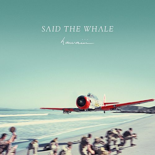 Play & Download Hawaiii by Said The Whale | Napster