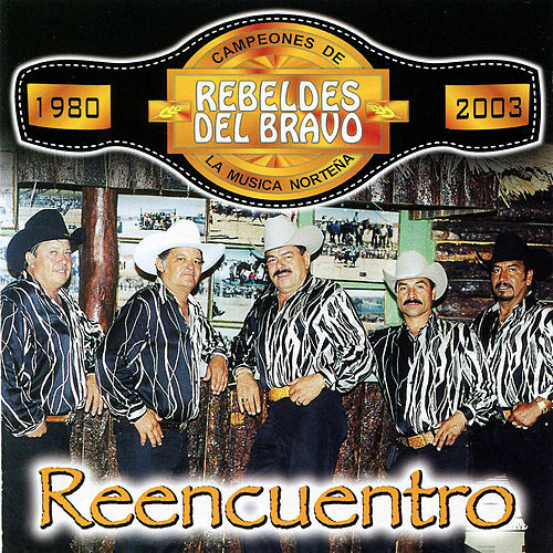 Play & Download Reencuentro by Los Rebeldes del Bravo | Napster