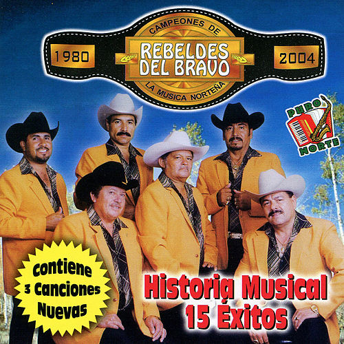Play & Download Historia Musical 15 Exitos by Los Rebeldes del Bravo | Napster