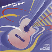 Play & Download Stay Tuned by Chet Atkins | Napster