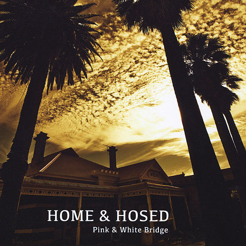 Play & Download Home & Hosed by Pink & White Bridge | Napster