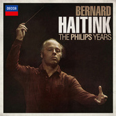 Bernard Haitink - The Philips Years by Various Artists