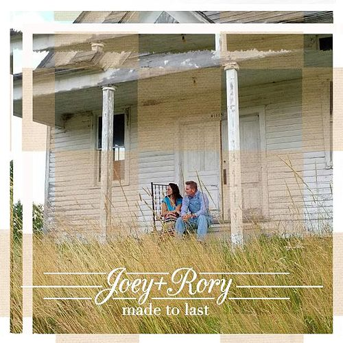 Made to Last by Joey + Rory