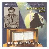 Immortal Voices of German Radio: Rudi Schuricke, Vol. 2 (Recorded 1947 - 1953) by Rudi Schuricke