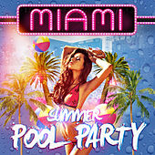 Play & Download Miami Summer Pool Party by Various Artists | Napster