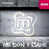 We Don't Care by Manian