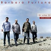 Play & Download Sì vita Sì (Voix Corses) by Barbara Furtuna | Napster