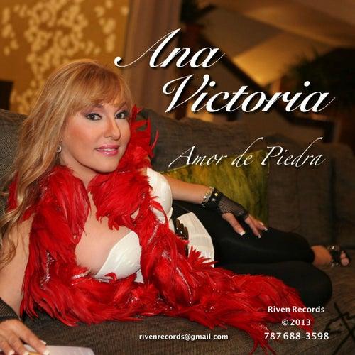 Amor De Piedra by Ana Victoria