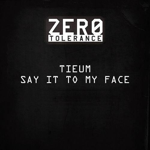 Say It to My Face by Tieum