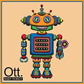 Play & Download Baby Robot by OTT | Napster