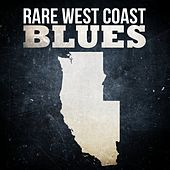 Play & Download Rare West Coast Blues by Various Artists | Napster