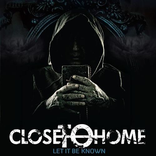 Play & Download Let It Be Known by Close To Home | Napster
