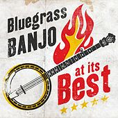 Play & Download Bluegrass Banjo at its Best by Various Artists | Napster