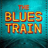 The Blues Train by Various Artists