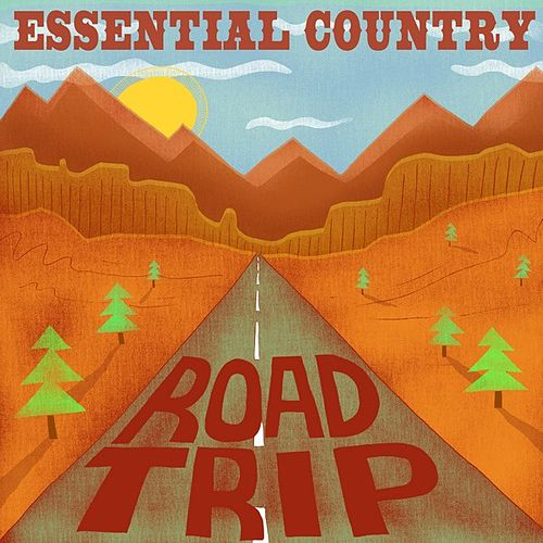 Play & Download Essential Country - Road Trip by Various Artists | Napster