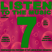 Play & Download Listen to the Music 7: Christmas Moods by London Studio Orchestra | Napster