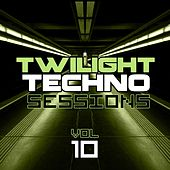Play & Download Twilight Techno Sessions Vol. 10 - EP by Various Artists | Napster