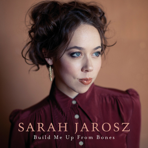 Play & Download Build Me Up From Bones by Sarah Jarosz | Napster