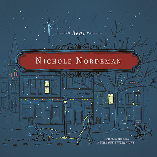 Play & Download Real by Nichole Nordeman | Napster