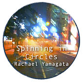 Play & Download Spinning in Circles by Rachael Yamagata | Napster
