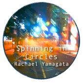 Spinning in Circles von Rachael Yamagata