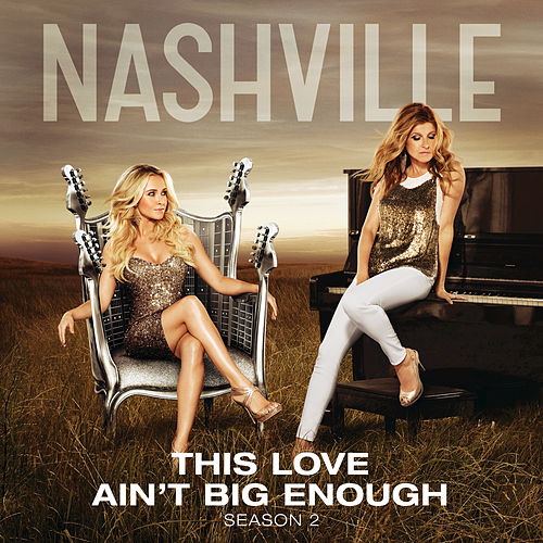 Play & Download This Love Ain't Big Enough by Nashville Cast | Napster