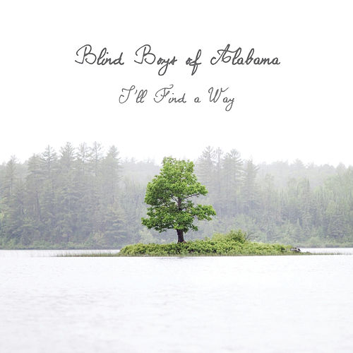 Play & Download I'll Find a Way by The Blind Boys Of Alabama | Napster
